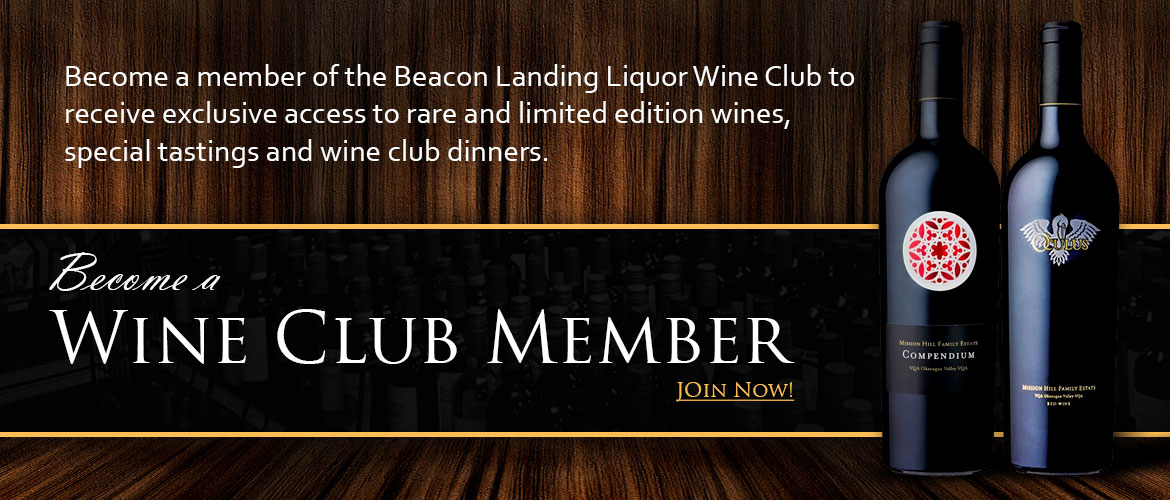 Become a Wine Club Member of Beacon Landing Liquor Store